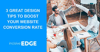 3 Great Design Tips to Boost Your Website Conversion Rate