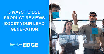 3 Ways to use Product Reviews Boost Your Lead Generation
