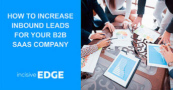 How To Increase Inbound Leads for your B2B SaaS Company