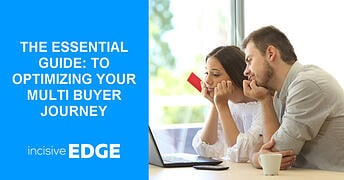 The Essential Guide: To Optimizing Your Multi Buyer Journey