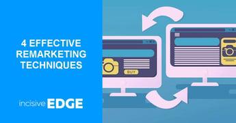4 Effective Remarketing Techniques