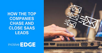 How the Top Companies Chase and Close SaaS Sales Leads