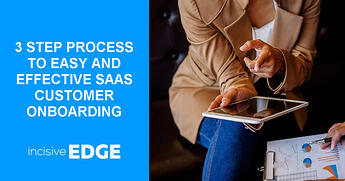 3 step process to easy and effective SaaS Customer Onboarding