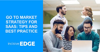 Go to Market Strategy for SaaS: Tips and Best Practice