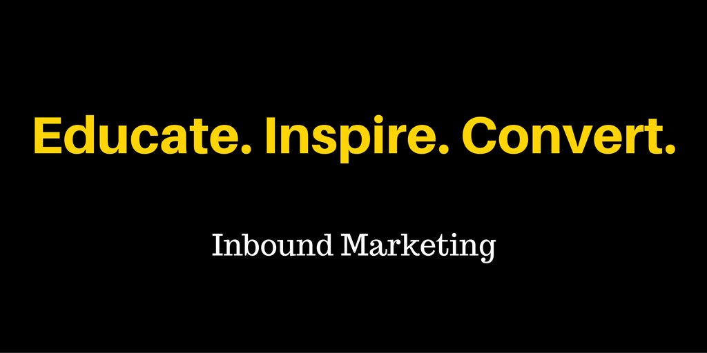 educate, inspire, convert with inbound marketing
