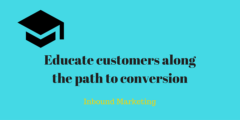 educate customers along the path to conversion