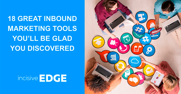 18 Great Inbound Marketing Tools You'll be Glad You Discovered