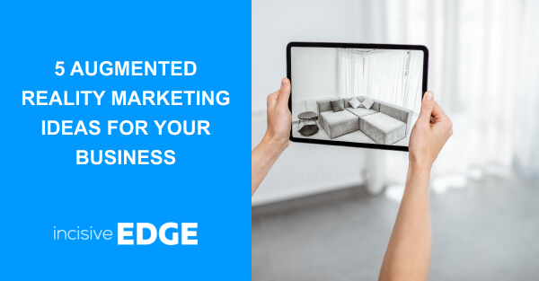5 Great Augmented Reality Marketing Examples for Your Business