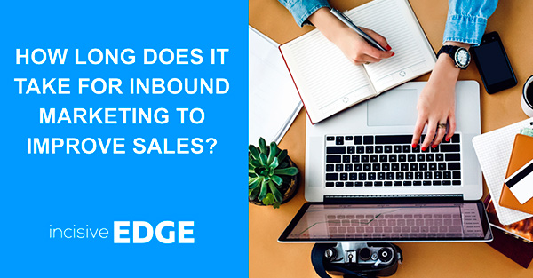 How Long Does it Take for Inbound Marketing to Improve Sales?