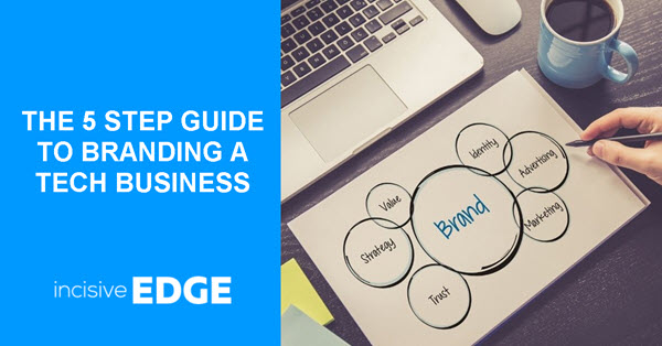 The 5 Step Guide to Branding a Tech Business