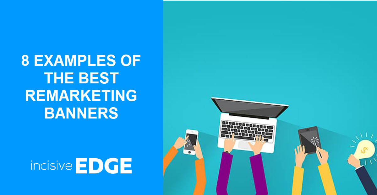 8 Examples of the Best Remarketing Banners
