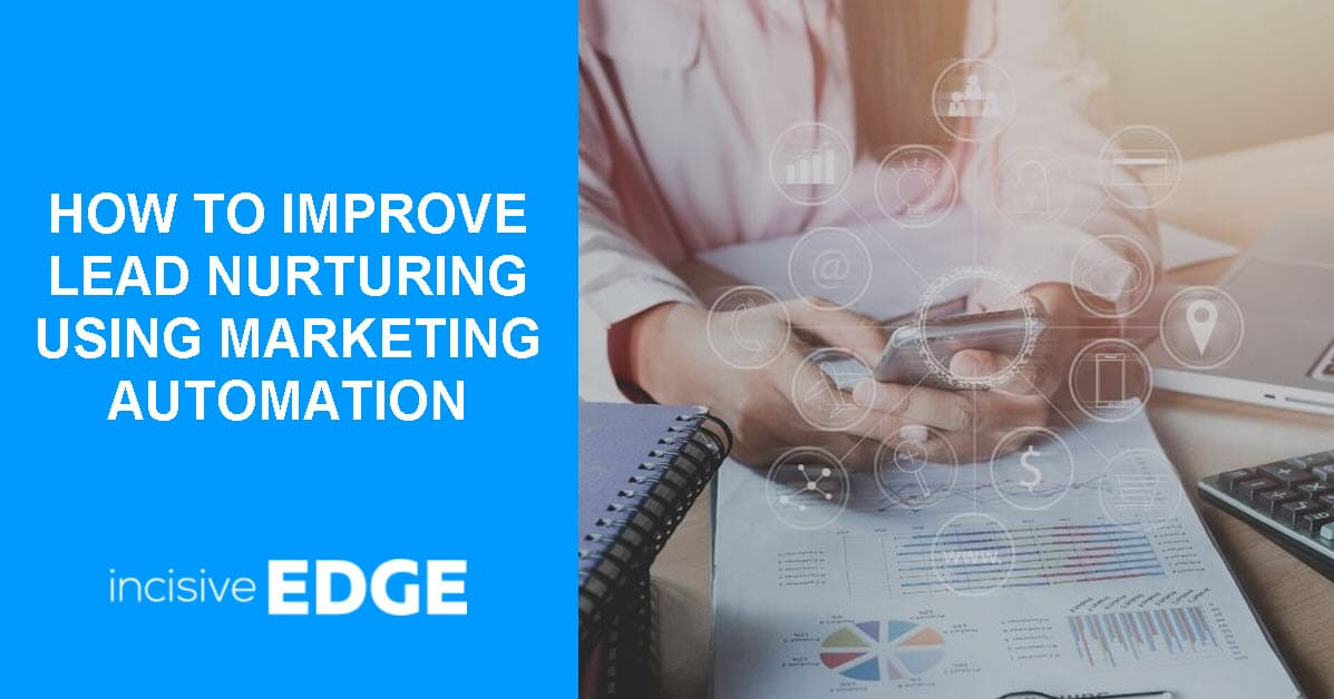 How to improve Lead Nurturing using Marketing Automation