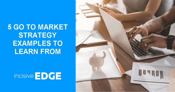 5 Go to Market Strategy Examples to Learn From