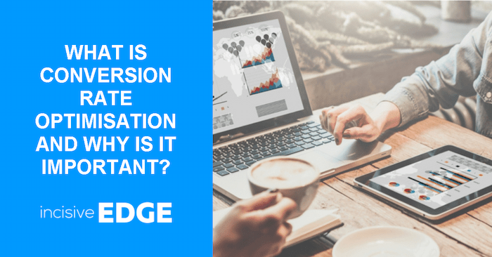 What is Conversion Rate Optimisation and why is it important?