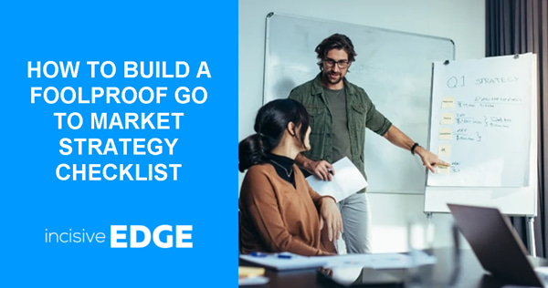 How To Build a Foolproof Go to Market Strategy Checklist